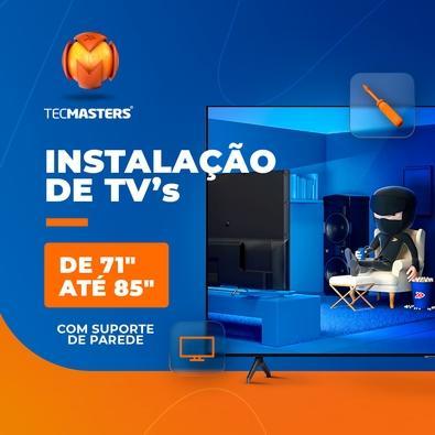 """Instalação de TV 71"""" até 85"""" com suporte de parede"""